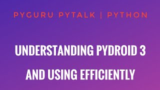 pyTalk 3 | Understanding pyDroid 3 and using efficiently | #pyGuru