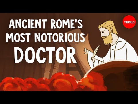 Ancient Rome's most notorious doctor - Ramon Glazov