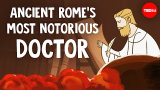 Ancient Romes most notorious doctor - Ramon Glazov