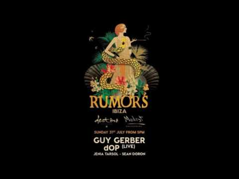 Guy Gerber @ RUMORS Destino, Ibiza (31.07.2016)