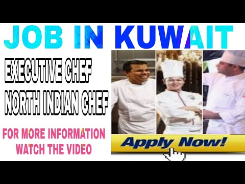 North Indian chef job in Kuwait | executive chef job in Kuwait | hotel management job in Kuwait |