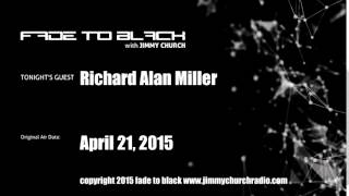 Ep. 242 FADE to BLACK Jimmy Church w/ Richard Alan Miller, Real X-Files LIVE on air
