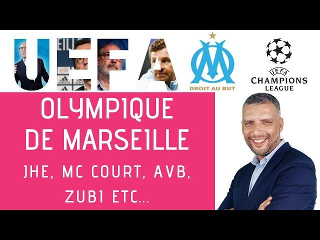 Olympique de Marseille, JHE, AVB, Zubi, Mc Court, etc ... Je prends la défense de JHE !!!