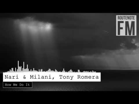 Nari & Milani, Tony Romera - How We Do It