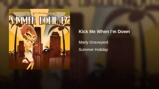Kick Me When I