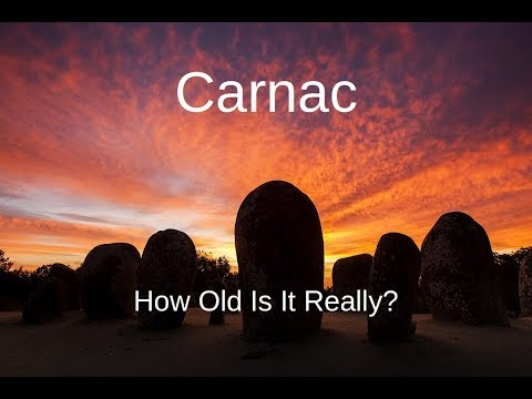 The Secrets of Carnac - How Old Is It Really?