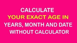 Calculate Your Exact Age without Any Calculator - Hindi