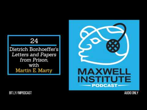 mipodcast 24 dietrich bonhoeffers letters and papers from prison with martin e marty