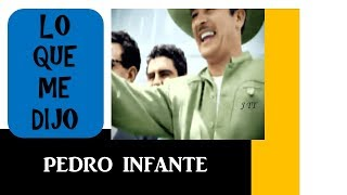 Repeat youtube video LO QUE ME DIJO PEDRO INFANTE ------   PARTE 1
