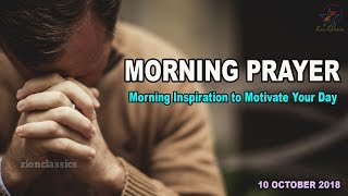 Morning Prayer | Morning Inspiration to Motivate Your Day | 10 October 2018
