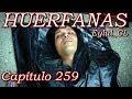 Huérfanas Capítulo 259 Español HD