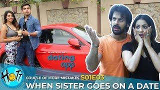 When Sister Goes On A Date   Couple of MORE Mistakes   S01E03   Karan Veer Mehra   Barkha Sengupta