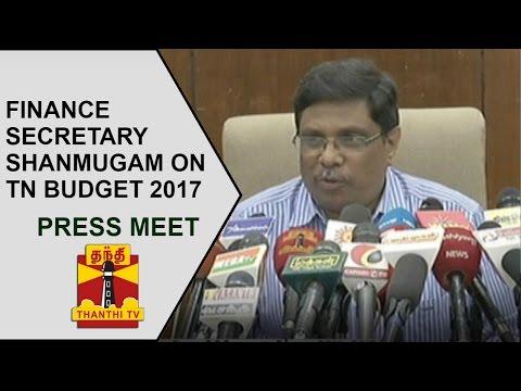 Finance Secretary K Shanmugam's Press Meet on Tamil Nadu Budget 2017-2018 | Thanthi TV