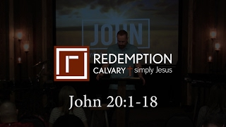 John 20:1-18 - Redemption Calvary