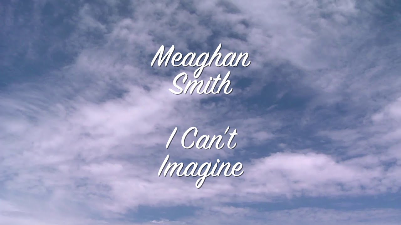 Download Meaghan Smith - Can't Imagine (Lyric Video)