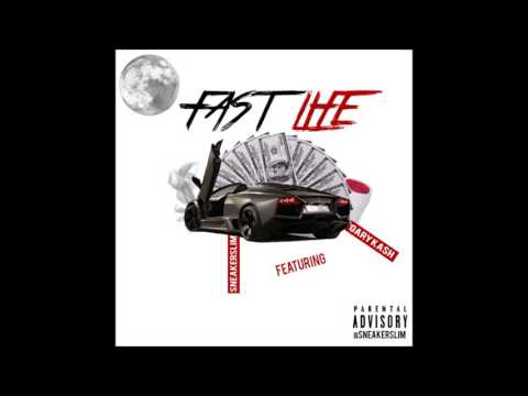 Sneakerslim Ft Gary Kash - Fast Life (Audio Only)