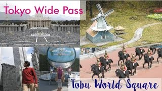 JR Tokyo Wide Pass Trip Part 2: Tobu World Square