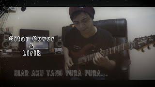 Mahen - Pura Pura Lupa Guitar Cover