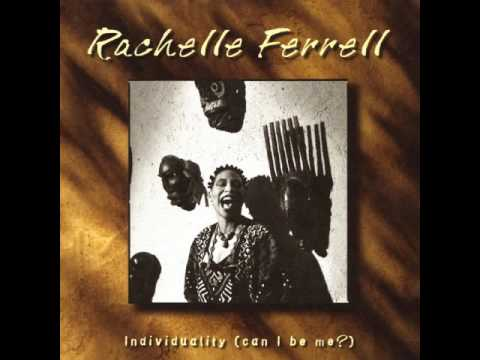 Rachelle Ferrell - Why You Wanna Mess It All Up?