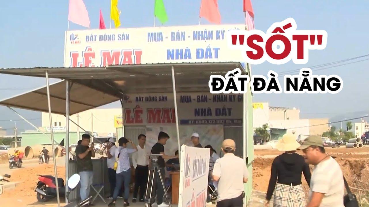 """Giá đất ở Đà Nẵng """"sốt"""" bất thường, khách đi mua đất đông như đi hội chợ"""