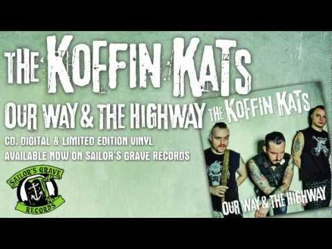 """KOFFIN KATS, """"A Terrible Way"""" from """"Our Way & The Highway"""" on Sailor's Grave Records"""