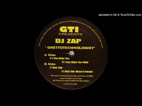 DJ Zap - I Can Make You