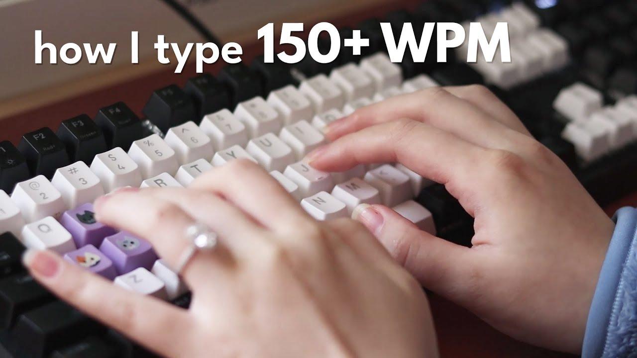 How I type fast (150+ WPM)