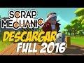 Como descargar Scrap Mechanic para PC sin Utorrent En español