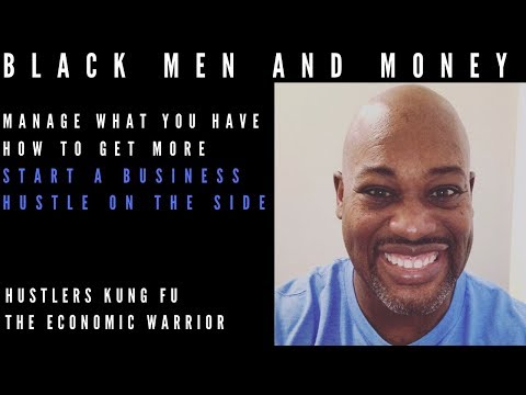 Black Men and MONEY Start a Business on the SIDE And Earn Well (Hustler's Kung Fu Interview)