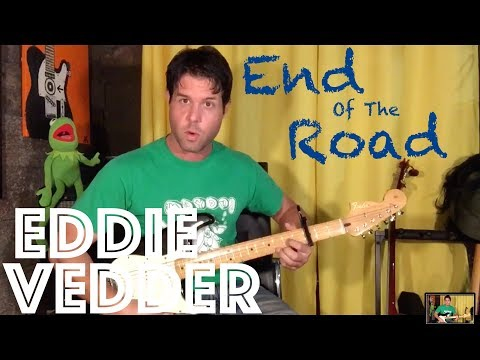 Guitar Lesson: How To Play End Of The Road by Eddie Vedder