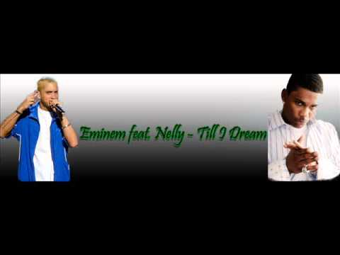Eminem feat Nelly - Till I Dream [DOWNLOAD]