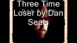 Three Time Loser by Dan Seals YouTube Videos