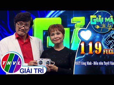 Giải mã tri kỷ - Tập 119 FULL: NSƯT Công Ninh - Diễn viên Tuyết Vân