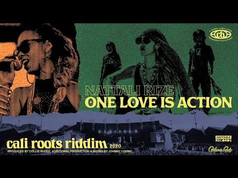 Nattali Rize - One Love Is Action | Cali Roots Riddim 2020 (Produced by Collie Buddz)