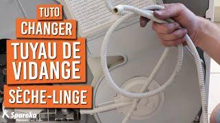 Comment changer le tuyau d'évacuation d'un sèche linge