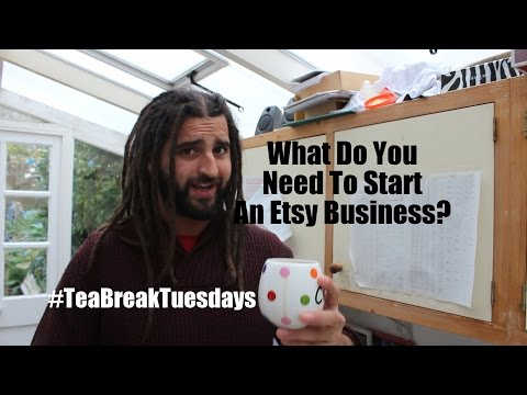 What Do You Need To Start An Etsy Business? #TeabreakTuesdays 1