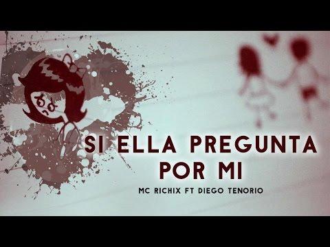 Si ella pregunta por mi - [Rap Romantico 2016] Mc Richix Ft Diego T. (Gian beats)