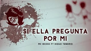 💔Si ella pregunta por mi💔 - [Rap Romantico 2016] Mc Richix Ft Diego T. (Gian beats)