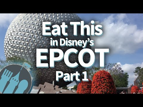 EAT THIS in Disney's Epcot (Part 1)