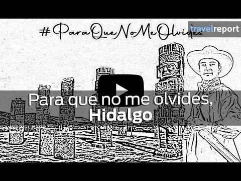 Para que no me olvides: Hidalgo