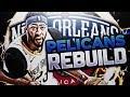 WEIRDEST REBUILD EVER!?! NO PELICANS REBUILD!! NBA 2K18