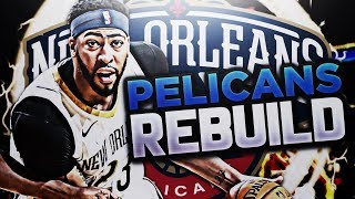Weirdest rebuild ever!?! no pelicans rebuild!! nba 2k18