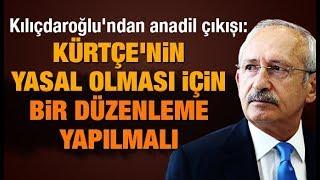 Kılıçdaroğlu'ndan Anadil çıkışı: Kürtçe'nin Yasal Olması Için Bir Düzenleme