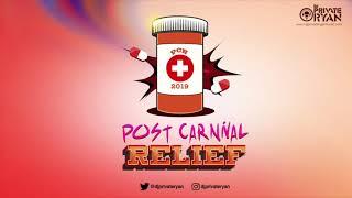 DJ Private Ryan presents: POST CARNIVAL RELIEF 2019