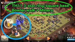 Clash of Clans- How to 3-star TH11 ring/donut/square base. Bowler Walk+ Miners