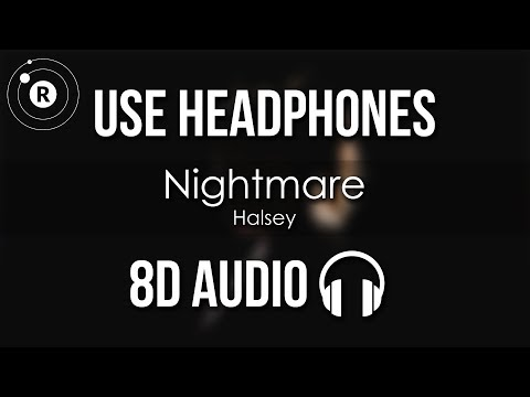 Halsey – Nightmare (8D AUDIO)