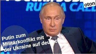 Putin zum Militärkonflikt mit der Ukraine auf deutsch