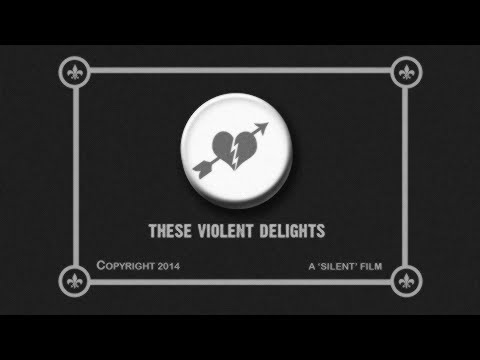 These Violent Delights lyric video