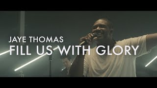 Fill Us With Glory  |  Jaye Thomas  |  Forerunner Music