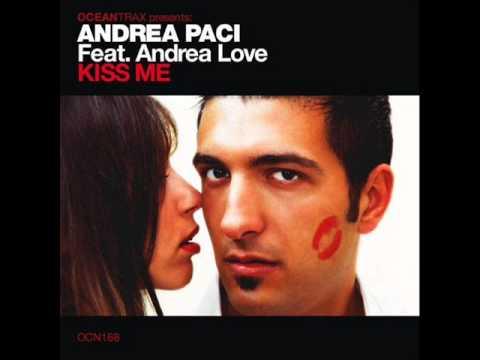 Andrea Paci Feat. Andrea Love - Kiss Me